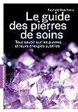 """Afficher """"Le guide des pierres de soins"""""""