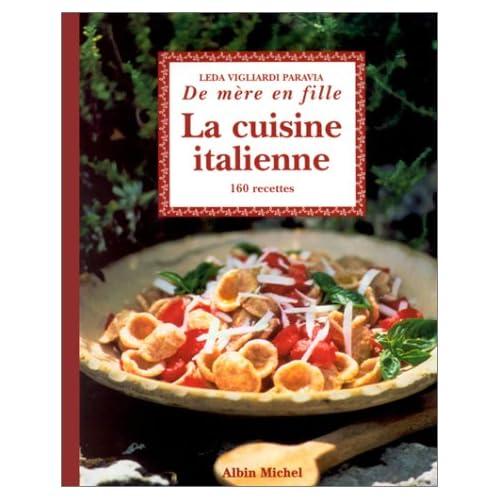 La Cuisine italienne... de mère en fille : 160 recettes