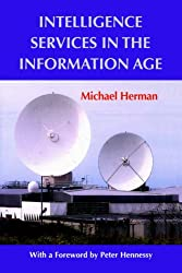 Intelligence Services in the Information Age: Theory and Practice (Studies in Intelligence)