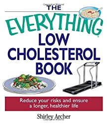 The Everything Low Cholesterol Book: Reduce Your Risks and Ensure a Longer, Healthier Life (Everything (Health))