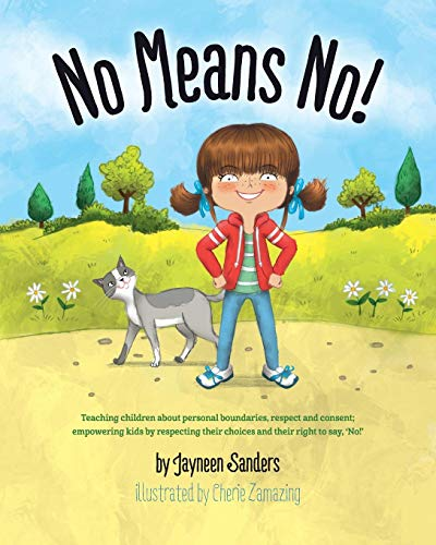 No Means No!: Teaching personal boundaries, consent; empowering children by respecting their choices and right to say 'no!' por Jayneen Sanders