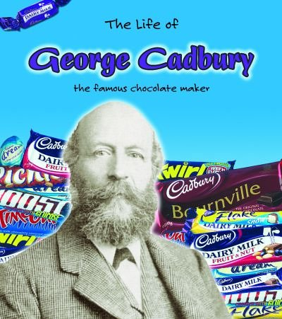 the-life-of-george-cadbury-the-famous-chocolate-maker