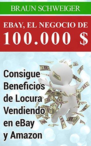 ebay-el-negocio-de-100000-consigue-beneficios-de-locura-vendiendo-en-ebay-y-amazon