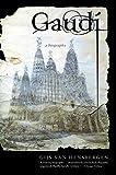 Gaudi: A Biography by Gijs van Hensbergen (2003-11-04)