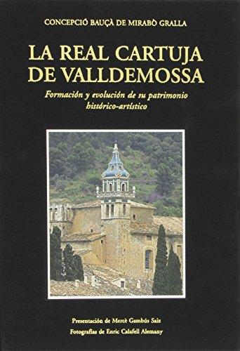 La Real Cartuja de Jesús de Nazaret de Valldemossa: Formación y evolución de su patrimonio histórico-artístico (Altres obres)