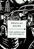 Guida galattica per gli autostoppisti (Piccola biblioteca oscar) di Adams, Douglas (1999) Tapa blanda