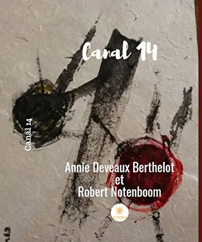 Canal 14: Roman par Annie Deveaux Berthelot