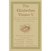 The Elizabethan Theatre V: Papers given at the Fifth International Conference on Elizabethan Theatre held at the University of Waterloo, Ontario, in July 1973