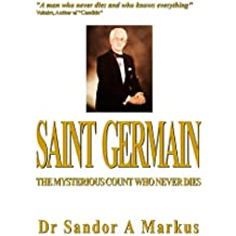 Saint Germain, the mysterious count who never dies (English Edition)