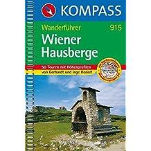 Wiener Hausberge: Wanderführer mit Tourenkarten und Höhenprofilen (KOMPASS-Wanderführer, Band 915)