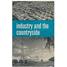 Industry and the Countryside : the Impact of Industry on Amenities in the Countryside / the Report of a Preliminary Inquiry for the Royal Society of Arts ; Director of the Inquiry: H. E. Bracey ; Research Assistants: Audrey Collin and A. M. Rees