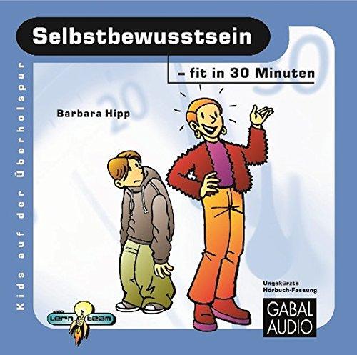 Selbstbewusstsein - fit in 30 Minuten (Kids auf der Überholspur) - Kinder Auf Für Bücher Cd