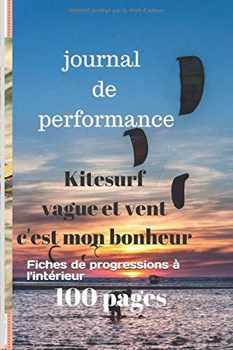 journal de performance de kitesurf: fiches de progressions à l'intérieure