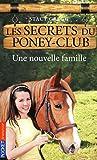 Image de 2. Les secrets du poney-club : Une nouvelle famille