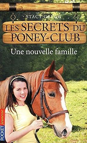2. Les secrets du poney-club : Une nouvelle famille (02)