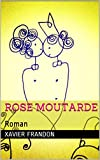 Rose Moutarde: Roman (French Edition)