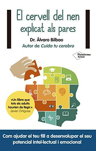 El cervell del nen explicat als pares por Álvaro Bilbao