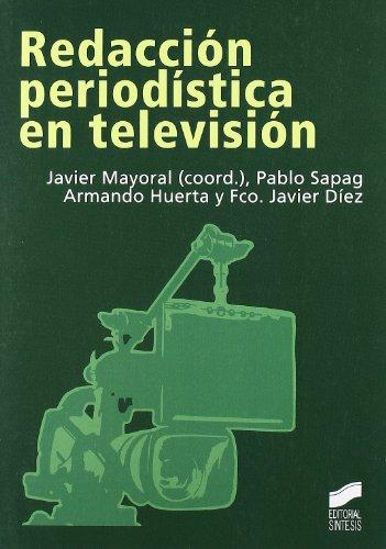 Redacción periodística en televisión (Ciencias de la información) por Javier Mayoral Sánchez