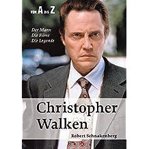 Christopher Walken von A bis Z: Der Mann, die Filme, die Legende (Celebrities)