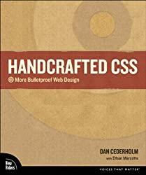 Handcrafted CSS: More Bulletproof Web Design (Voices That Matter) (English Edition)