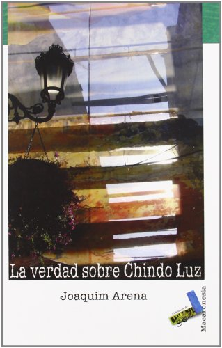 La verdad sobre Chindo Luz/ The Truth About Chindo Luz Cover Image