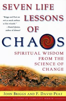 [(Seven Life Lessons of Chaos: Spiritual Wisdom from the Science of Change)] [Author: John Briggs] published on (April, 2000)