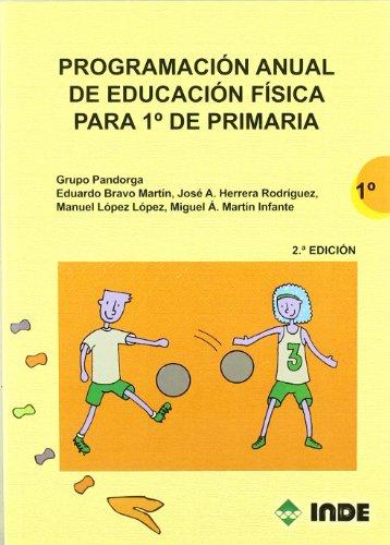Programación anual de Educación Física para 1º de Primaria (Educación Física. Programación y diseño curricular en Primaria) - 9788497291460