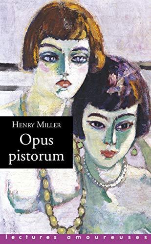 Opus pistorum par Henry Miller