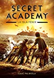 La isla Fénix (Secret Academy 1) (Serie Infinita)