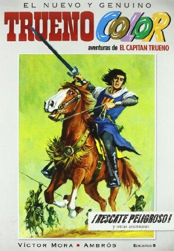 ¡Rescate peligroso! Y otras aventuras de El Capitán Trueno (Trueno Color 2) (Bruguera Clásica) por Víctor Mora