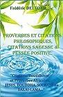 PROVERBES et CITATIONS PHILOSOPHIQUES, CITATIONS SAGESSE et PENSEE POSITIVE. Citations Bouddhiste et Proverbes Africains, JESUS, BOUDDHA, SOCRATE ou DALAI-LAMA...