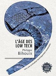 L'âge des low-tech : Vers une civilisation techniquement soutenable