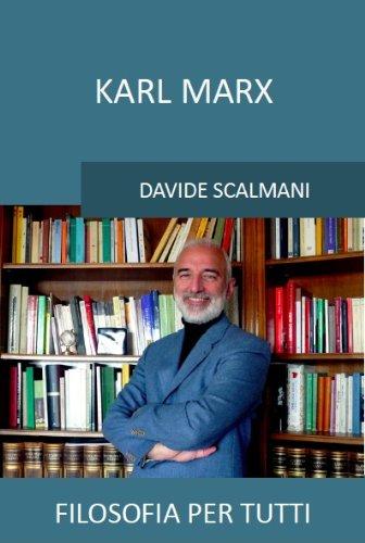 Karl Marx (Filosofia per tutti Vol. 5)