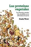 Las proteínas vegetales (ALIMENTACION)