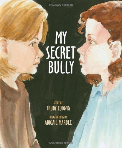 My Secret Bully by Trudy Ludwig (2005-04-01)
