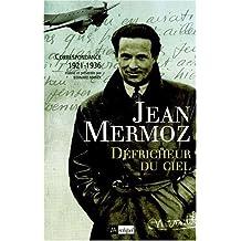 Défricheur du ciel. Correspondance 1921-1936 de Jean Mermoz (21 novembre 2001) Broché