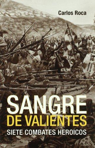 Sangre De Valientes - Siete Combatientes Heroicos (Inedita Bolsillo)