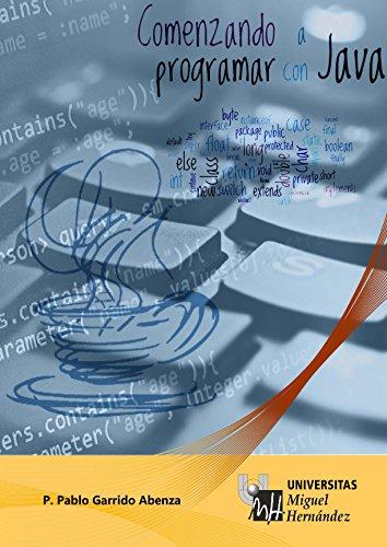 Comenzando a programar con JAVA por P. Pablo Garrido Abenza