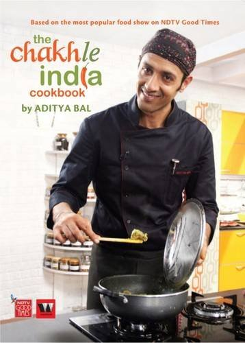 The Chakh Le India Cookbook by Aditya Bal (2012-07-23)