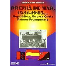 Premia de Mar, 1931-1945-- : república, Guerra Civil i primer franquisme