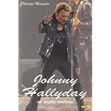 Johnny Hallyday : Un mythe moderne