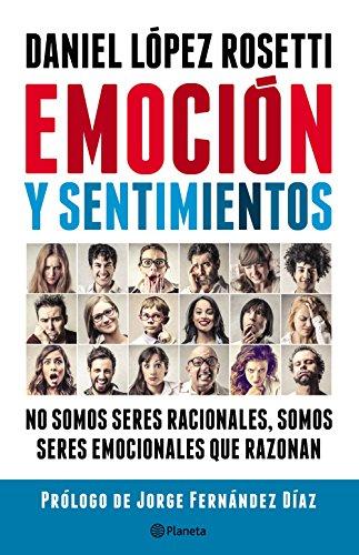 emocion-y-sentimientos-no-somos-seres-racionales-somos-seres-emocionales-que-razonan