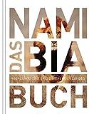Das Namibia Buch: Highlights eines faszinierenden Landes