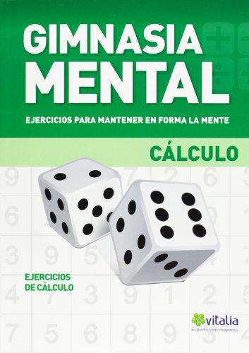 Gimnasia Mental. Ejercicios Para Mantener En Forma La Mente. Cálculo (Vitalia)