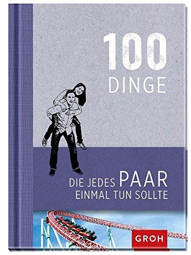 """Buch """"100 Dinge, die jedes Paar einmal tun sollte"""""""