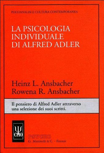 la-psicologia-individuale-di-alfred-adler-il-pensiero-di-alfred-adler-attraverso-una-selezione-dei-s