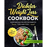 The Diabetes Weight Loss Cookbook: Quick and Easy Recipes for Diabetes Type 1 and Type 2 incl. Weight Loss Journal