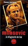 MILOSEVIC. : La diagonale du fou