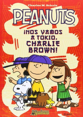 Peanuts ??nos vamos a Tokio! / Peanuts we are going to Tokyo! (Snoopy) by Charles M. Schulz (2013-03-06) par Charles M. Schulz