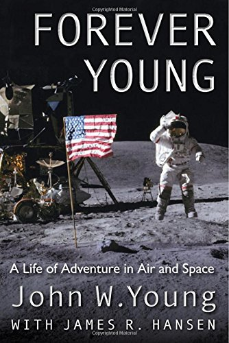 Forever Young: A Life of Adventure in Air and Space por John W. Young